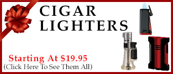 Cigar Lighters - Starting @ $19.95!